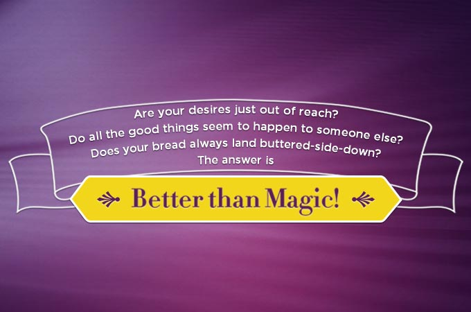 Better than Magic!